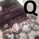 Q is for Quail Eggs