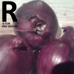 R is for Red Onions